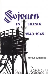 Sojourn in Silesia Arthur Evans CBE